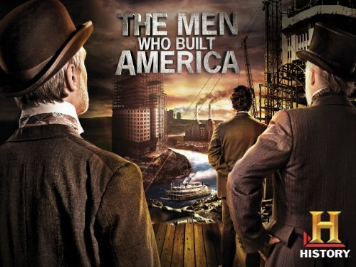20130414 - The men who built america